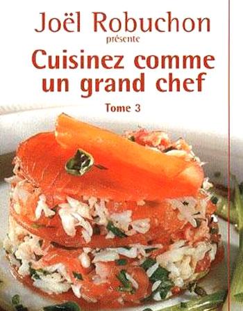 Books of jo l robuchon le monde de jo l robuchon - Livre cuisine grand chef ...